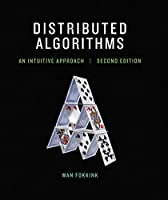Distributed Algorithms, 2nd Edition: An Intuitive Approach Front Cover