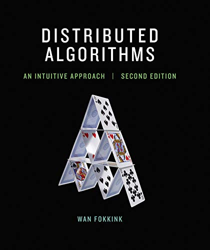 Distributed Algorithms, second edition: An Intuitive Approach (The MIT Press)