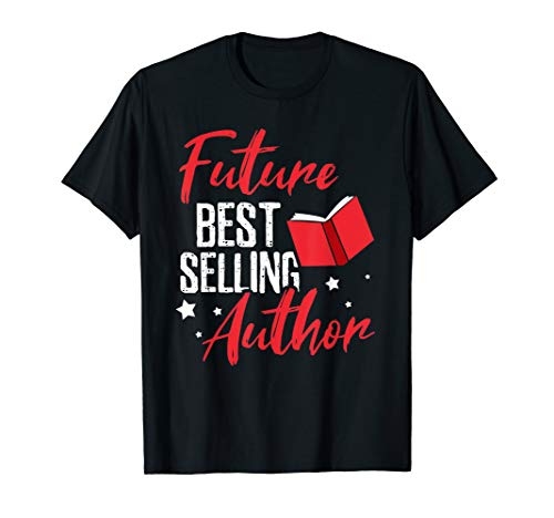 Future Best selling Author writer T-Shirt