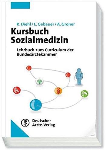 Kursbuch Sozialmedizin: Orientiert am Kursbuch der Bundesärztekammer Empfohlen vom Arbeitskreis der Sozialmedizinischen Akademieleiter