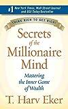 Secrets of The Millionaire Mind: Mastering...