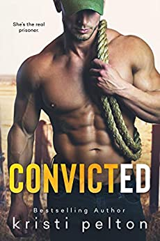 CONVICTED by [Kristi Pelton]