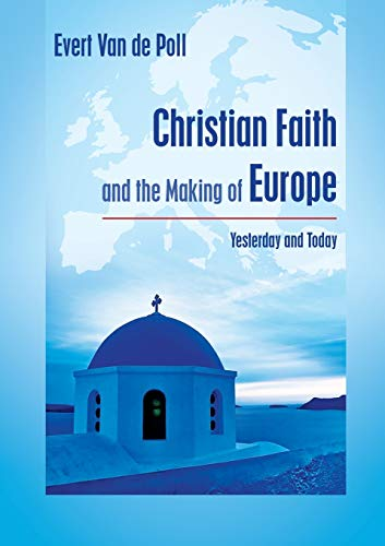 Christian Faith and the Making of Europe: Yesterday and Today (Englisch)
