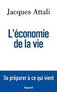 L'économie de la vie par Jacques Attali
