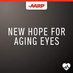New Hope for Aging Eyes