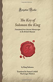 The Key of Solomon the King: Translated from Ancient Manuscripts in the British Museum (Forgotten Books)