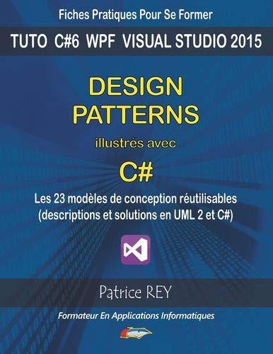 Design patterns illustres avec c#: avec visual studio 2015 community