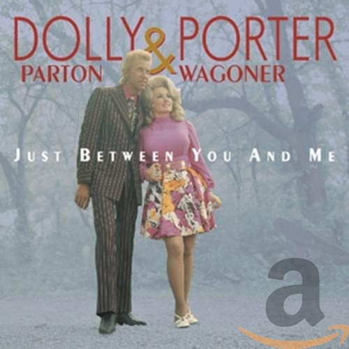 Porter Parton: Just Between You and Me-Complete Recordings 1967 (Audio CD)