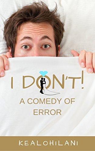 Book: I Don't! - A Comedy of Error by Kealohilani