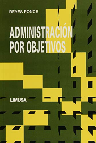 Administracion por objetivos / Management by Objectives