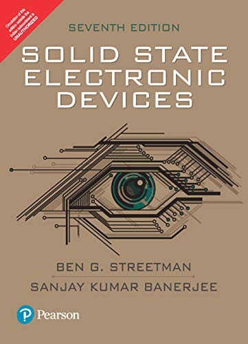 Solid State Electronic Devices | Seventh Edition | By Pearson
