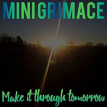 Make It Through Tomorrow