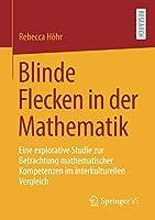 Blinde Flecken in der Mathematik: Eine explorative Studie zur Betrachtung mathematischer Kompetenzen im interkulturellen Vergleich