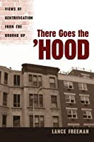 There Goes the 'Hood: Views of Gentrification from the Ground Up