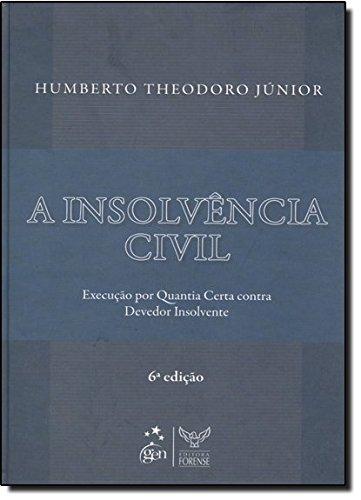 A insolvência civil - execução por quantia certa contra devedor insolvente