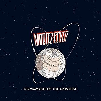 No Way out of the Universe