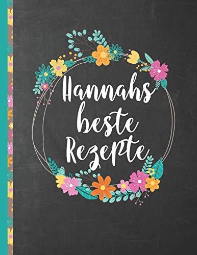 Hannahs Beste Rezepte: Das personalisierte Rezeptbuch zum Selberschreiben für 120 Rezept Favoriten mit Inhaltsverzeichnis uvm. – schwarzes Kreidetafel ... Design - ca. A4 Softcover (leeres Kochbuch)