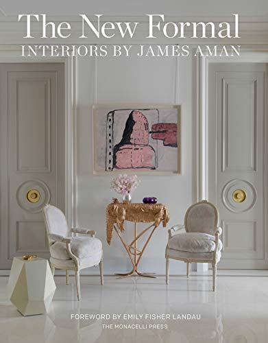 The New Formal: Interiors by James Aman