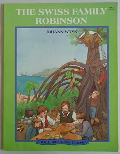 Swiss Family Robinson - Pbk (Ic) (Troll Illustrated Classics)の詳細を見る