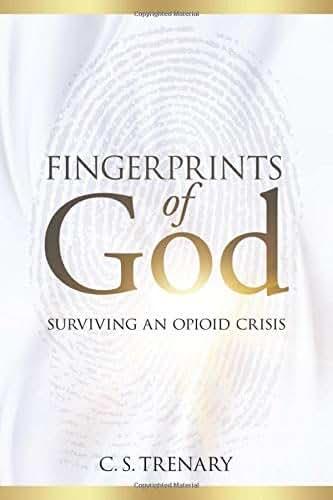 Fingerprints of God: Surviving an Opioid Crisis