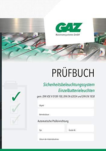 Prüfbuch Sicherheitsbeleuchtungssysteme Einzelbatterie: Dokumentieren von regelmäßigen Prüfungen: Dokumentieren von regelmigen Prfungen
