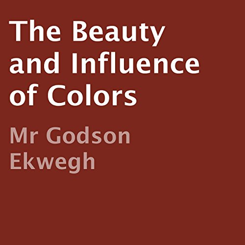 The Beauty and Influence of Colors audiobook cover art