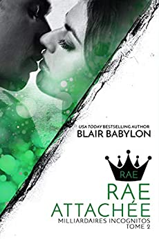 Milliardaires Incognitos: Rae Attachée, Tome 2 (French Edition) by [Blair Babylon, Isabelle Würth]