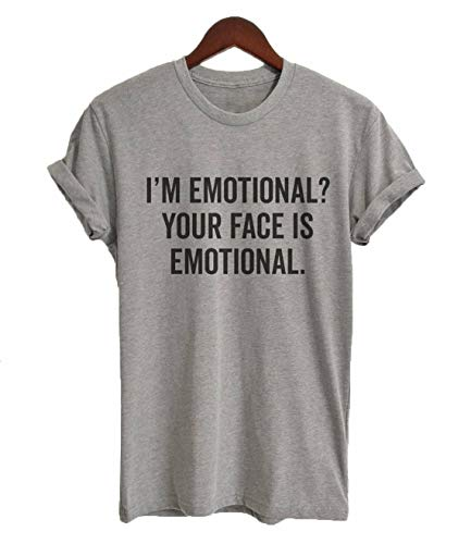 I'm Emotional Your Face Is Emotional T-shirt, Crazy Girl T-shirt Girlfriend Language T Shirt Best Friend T Shirts For Teen Girls Gift Cool Drunk Girlfriends Matter Lesbian Brave Teenage Racing