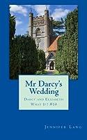 Mr Darcy's Wedding 1517379326 Book Cover