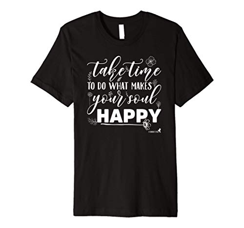 Inspirational TShirt 'What Makes Your Soul Happy!'