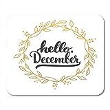 N\A Frase de Letras de la Alfombrilla de ratón Hola diciembre The Golden Wreath Fun Brush Mousepad para portátiles, Computadoras de Escritorio Alfombrillas de ratón, Suministros de Oficina