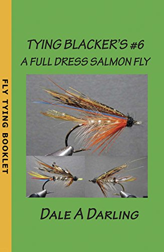TYING BLACKER'S #6: A FULL DRESS SALMON FLY (English Edition)