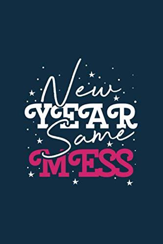 New Year Same Mess: New Year Same Mess, New Years, New Years, New Years Eve, New Year Gift, New Years Same Mess, New Years Eve
