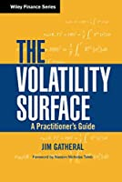 The Volatility Surface: A Practitioner's Guide (Wiley Finance)