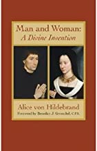 [Man and Woman: A Divine Invention] [Author: Alice von Hildebrand] [May, 2013]