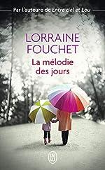 La mélodie des jours de Lorraine Fouchet