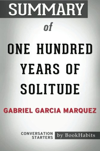 Summary of One Hundred Years of Solitude by Gabriel Garcia Marquez | Conversation Starters