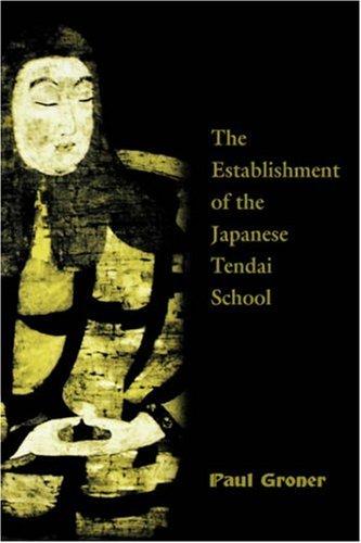 Saicho : The Establishment of the Japanese Tendai School