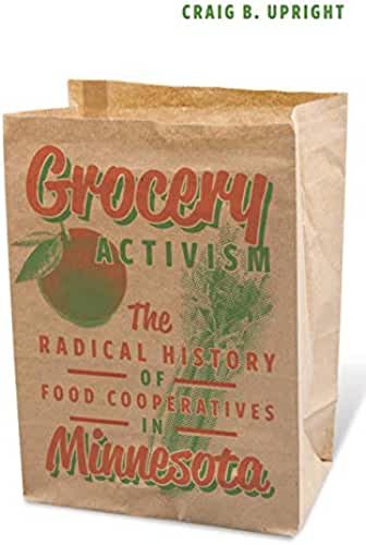 Grocery Activism: The Radical History of Food Cooperatives in Minnesota