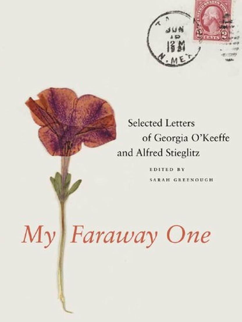 おとうさん余暇ドロップMy Faraway One: Selected Letters of Georgia O'Keeffe and Alfred Stieglitz: Volume One, 1915-1933 (English Edition)