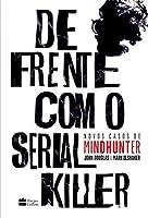 eBook De frente com o serial killer: Novos casos de MINDHUNTER