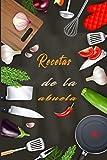 Recetas de la abuela: Libro de recetas de cocina para comple