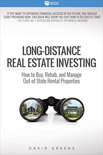 Compare Textbook Prices for Long-Distance Real Estate Investing: How to Buy, Rehab, and Manage Out-of-State Rental Properties  ISBN 9780997584752 by Greene, David