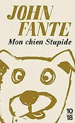 Mon chien stupide - Édition collector de John FANTE