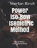 Power Iso-Bow Isometric Method: 1 (Isometric Power-Pulse Series)