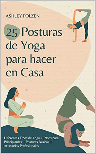 25 POSTURAS DE YOGA PARA HACER EN CASA: Diferentes Tipos de Yoga...
