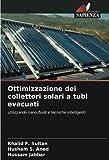 Ottimizzazione dei collettori solari a tubi evacuati: utilizzando nano-fluidi e tecniche intelligenti