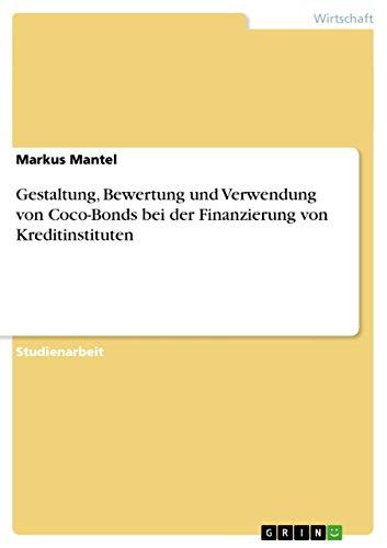 Gestaltung, Bewertung und Verwendung von Coco-Bonds bei der Finanzierung von Kreditinstituten