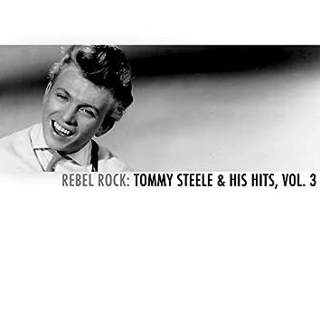 Rebel Rock: Tommy Steele & His Hits, Vol. 3