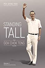 Standing Tall: The Goh Chok Tong Years, Volume 2